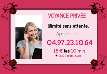 Voyance Privée - Appelez le : 04.97.23.10.64 15 € les 10 mn + coût min.sup